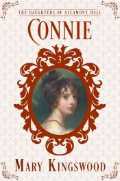 bargain ebooks Connie: The Daughters of Allamont Hall Historical Romance by Mary Kingswood
