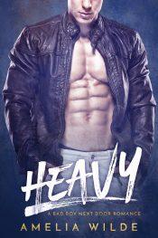 bargain ebooks Heavy: A Bad Boy Next Door Romance Contemporary Romance by Amelia Wilde