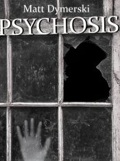 bargain ebooks Psychosis: Tales of Horror Horror by Matt Dymerski