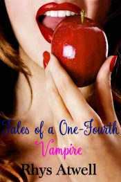 bargain ebooks Tales of a One-Fourth Vampire Romance by Rhys Atwell