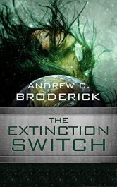 bargain ebooks The Extinction Switch SciFi Adventure by Andrew Broderick