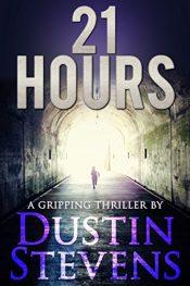 dustin stevens 21 hours thriller