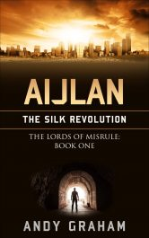 bargain ebooks Aijlan - The Silk Revolution Dystopian Thriller by Andy Graham