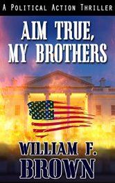 bargain ebooks Aim True, My Brothers Thriller by William F. Brown