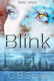 bargain ebooks Blink: 1 (Rebel Minds) Young Adult/Teen Thriller by C.B. Stone