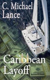 bargain ebooks Caribbean Layoff Action/Adventure Thriller by C. Michael Lance