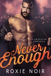 bargain ebooks Never Enough: A Rockstar Romance Romance by Roxie Noir