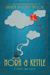 bargain ebooks Nora & Kettle Young Adult/Teen Fantasy by Lauren Nicolle Taylor