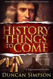 bargain ebooks The History of Things to Come Thriller by Duncan Simpson