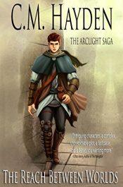 C.M. Hayden the reach between worlds fantasy
