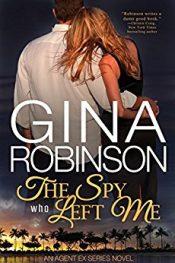 gina robinson the spy who left me