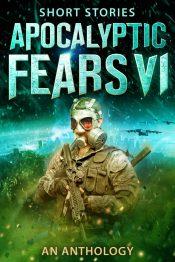 bargain ebooks Apocalyptic Fears VI Horror Anthology by Multiple Authors
