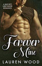 bargain ebooks Forever Mine: A Bad Boy Next Door Romance Contemporary Romance by Lauren Wood