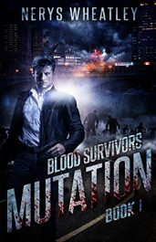 bargain ebooks Mutation (Blood Survivors Book 1) Action/Adventure by Nerys Wheatley