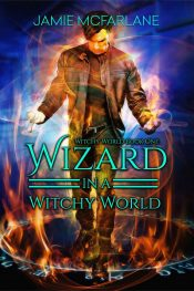 bargain ebooks Wizard in a Witchy World Fantasy by Jamie McFarlane