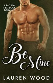 bargain ebooks Be Mine: A Bad Boy Next Door Romance Contemporary Romance by Lauren Wood