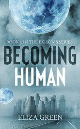 bargain ebooks Becoming Human SciFi Adventure by Eliza Green