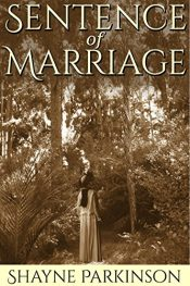 bargain ebooks Sentence of Marriage Historical Fiction by Shayne Parkinson