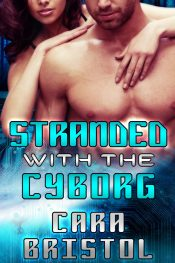 bargain ebooks Stranded with the Cyborg Science Fiction Romance by Cara Bristol