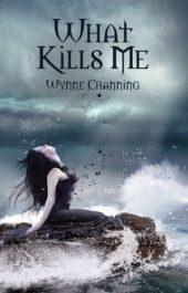 bargain ebooks What Kills Me Horror by Wynne Channing