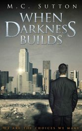 bargain ebooks When Darkness Builds Science Fiction Thriller by M. C. Sutton