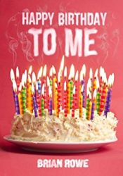 brian rowe happy birthday to me