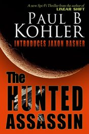 paul b. kohler the hunted assassin