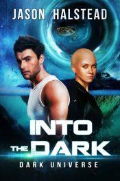 bargain ebooks Into the Dark Science Fiction by Jason Halstead