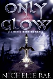 bargain ebooks Only a Glow Epic Fantasy by Nichelle Rae
