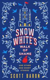 bargain ebooks Snow White's Walk of Shame: And Other Odd Short Stories Fantasy Humor by Scott Baron