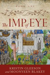 bargain ebooks The Imp of Eye Historical Thriller by Kristin Gleeson & Moonyeen Blakely