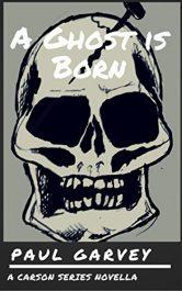 bargain ebooks A Ghost is Born Thriller by Paul Garvey