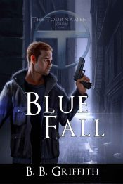 Blue Fall Action Thriller by B. B. Griffith