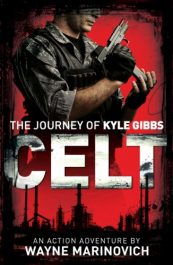 bargain ebooks Celt: The Journey of Kyle Gibbs Military Action/Adventure by Wayne Marinovich