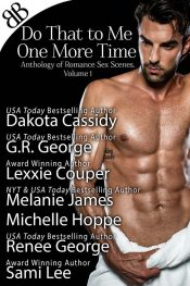Do That to Me One More Time Erotic Romance by Multiple Authors