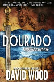 Dourado: A Dane Maddock Adventure Action/Adventure by David Wood