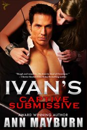 Ivan's Captive Submissive Erotic Romance by Ann Mayburn