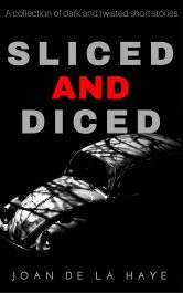 bargain ebooks Sliced and Diced A Collection of Dark and Twisted Short Stories Horror by Joan De La Haye