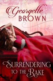 bargain ebooks Surrendering to the Rake Historical Romance by Georgette Brown