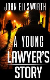 John Ellsworth A Young Lawyer's Story Free Kindle ebooks