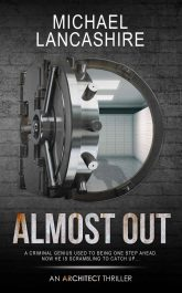Almost Out: An Architect Thriller Technothriller by Michael Lancashire