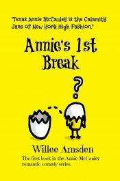 Annie's 1st Break Romantic Comedy/Mystery by Willee Amsden