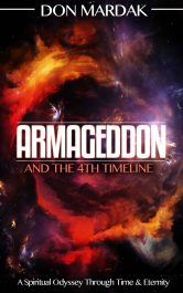 Armageddon and the 4th Timeline SciFi Adventure by Don Mardak