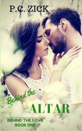 Behind the Altar Contemporary Romance by P.C. Zick