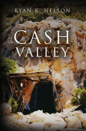 Cash Valley Thriller by Ryan K. Nelson