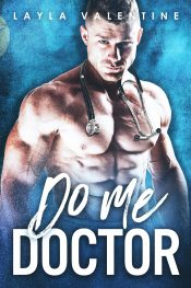 Do Me Doctor Erotic Romance by Layla Valentine