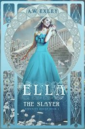A.W. Exley Ella, the Slayer Kindle ebook