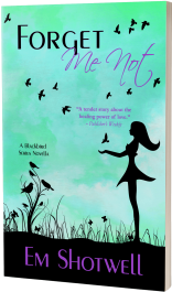 Forget Me Not Magical Realism Romance by Em Shotwell