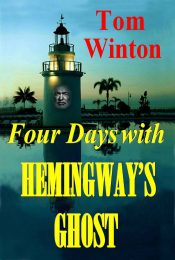 Four Days With Hemingway's Ghost Action/Adventure by Tom Winton