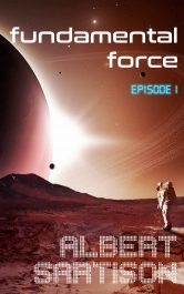 bargain ebooks Fundamental Force Episode One Science Fiction by Albert Sartison